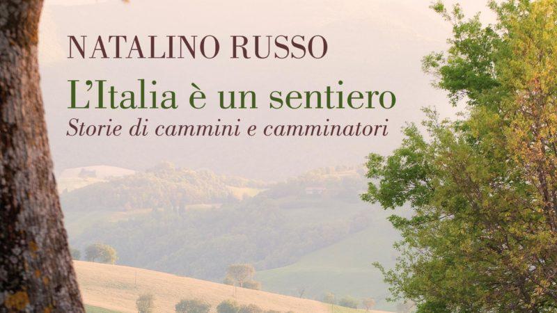 L' ITALIA È UN SENTIERO. STORIE DI CAMMINI E CAMMINATORI
