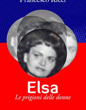 Elsa. Le prigioni delle donne