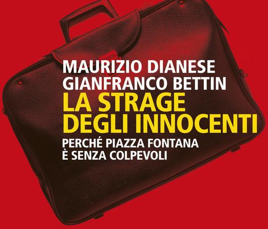La strage degli innocenti. Perché Piazza Fontana è senza colpevoli