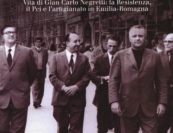 Carlen l'orologiaio. Vita di Gian Carlo Negretti: la Resistenza, il Pci e l'artigianato in Emilia-Romagna