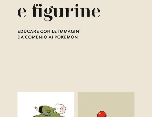 Abbecedari e figurine. Educare con le immagini da Comenio ai Pokémon