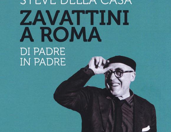 Zavattini a Roma. Di padre in padre