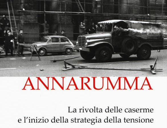 Il caso Annarumma. La rivolta delle caserme e l'inizio della strategia della tensione