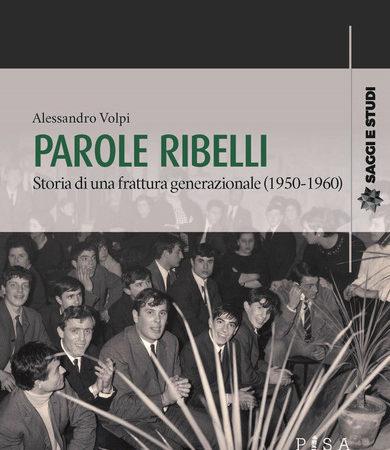 Parole ribelli. Storia di una frattura generazionale (1950-1960)