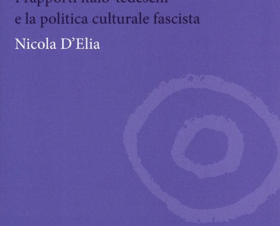Giuseppe Bottai e la Germania nazista. I rapporti italo-tedeschi e la politica culturale fascista