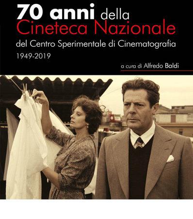 70 anni della Cineteca Nazionale del Centro Sperimentale di Cinematografia 1949-2019