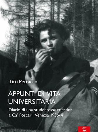 Appunti di vita universitaria. Diario di una studentessa triestina a Ca' Foscari. Venezia 1936-41