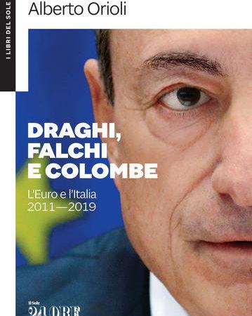 Draghi, falchi e colombe. L'euro e l'Italia 2011-2019