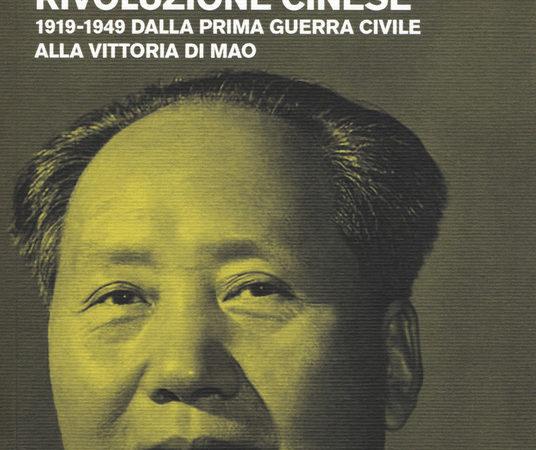 Hsun-Cheng Shao, Hua Hu, Storia della rivoluzione cinese. 1919-1949 dalla prima guerra civile alla vittoria di Mao