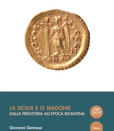 La Sicilia e le Madonie. Dalla preistoria all'epoca bizantina
