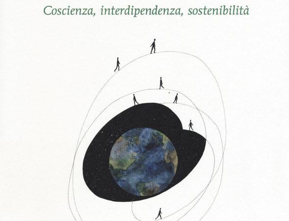 Economia della consapevolezza. Coscienza, interdipendenza, sostenibilità