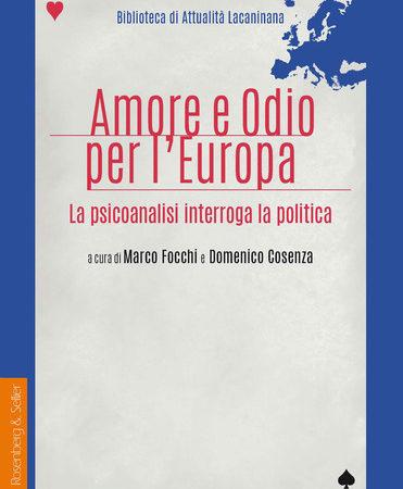 Amore e odio per l'Europa. La psicoanalisi interroga la politica