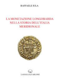 La monetazione longobarda nella storia dell'Italia meridionale
