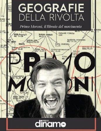 Geografie della rivolta. Primo Moroni, il libraio del movimento