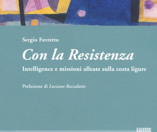 Con la Resistenza. Intelligence e missioni alleate sulla costa ligure