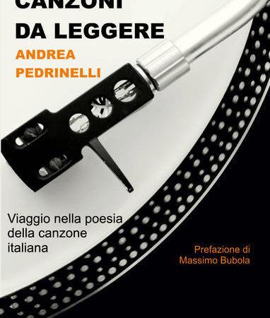 Canzoni da leggere. Viaggio nella poesia della canzone italiana