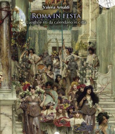 Roma in festa. Luoghi e riti da calendario in città