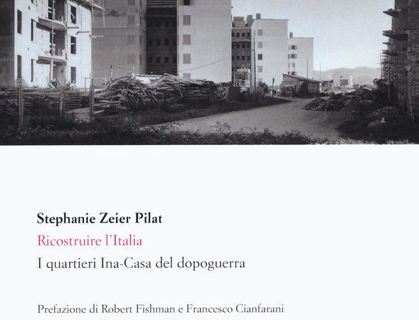 Ricostruire l'Italia. I quartieri Ina-Casa del dopoguerra