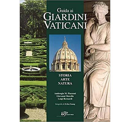 Guida ai giardini vaticani. Storia, arte, natura
