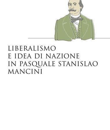 Il liberalismo e l'idea di nazione in Pasquale Stanislao Mancini
