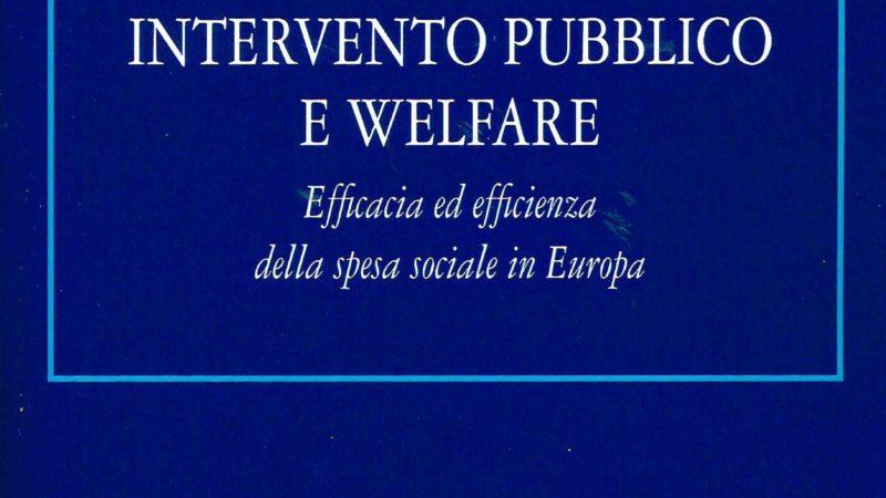 Intervento pubblico e welfare. Efficacia ed efficienza della spesa sociale in Europa