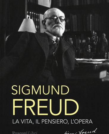 Sigmund Freud. La vita, il pensiero, l'opera