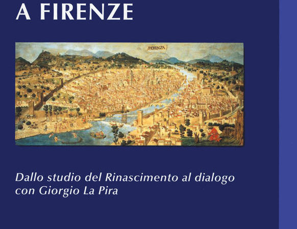 Martin Buber a Firenze. Dallo studio del Rinascimento al dialogo con Giorgio La Pira