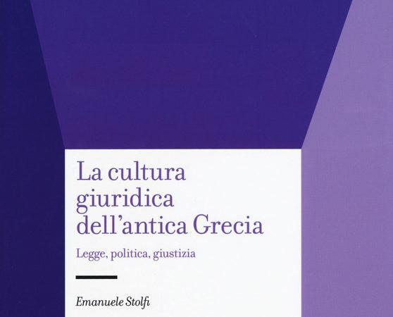 La cultura giuridica dell'antica Grecia. Legge, politica, giustizia