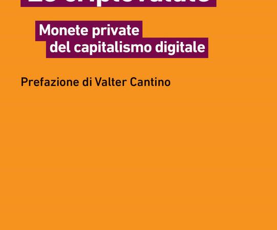 Le criptovalute. Monete private del capitalismo digitale