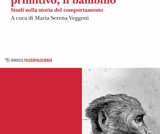 La scimmia, l'uomo primitivo, il bambino. Studi sulla storia del comportamento