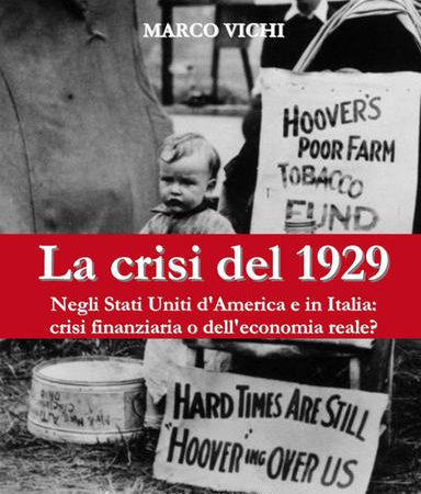 La crisi del 1929. Negli Stati Uniti d'America e in Italia: crisi finanziaria o dell'economia reale?