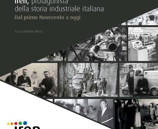 Iren, protagonista della storia industriale italiana. Dal primo Novecento a oggi