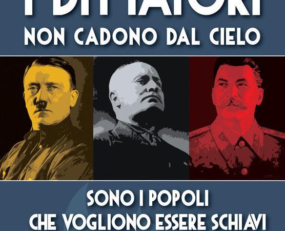 I dittatori non cadono dal cielo. Sono i popoli che vogliono essere schiavi