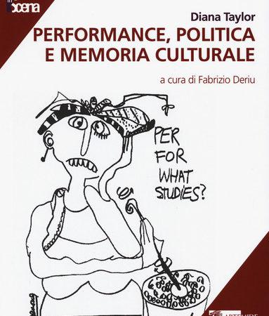 Performance, politica e memoria culturale