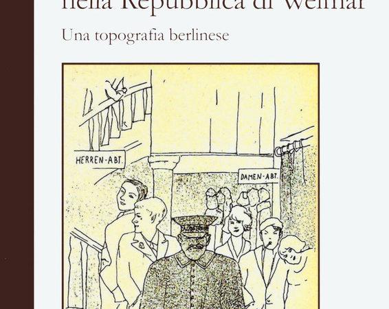 La scena alternativa nella Repubblica di Weimar. Una topografia berlinese
