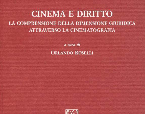 Cinema e diritto. La comprensione della dimensione giuridica attraverso la cinematografia