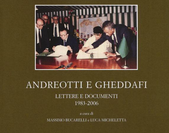 Andreotti e Gheddafi. Lettere e documenti 1983-2006
