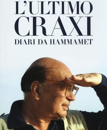 L' ultimo Craxi. Diari da Hammamet