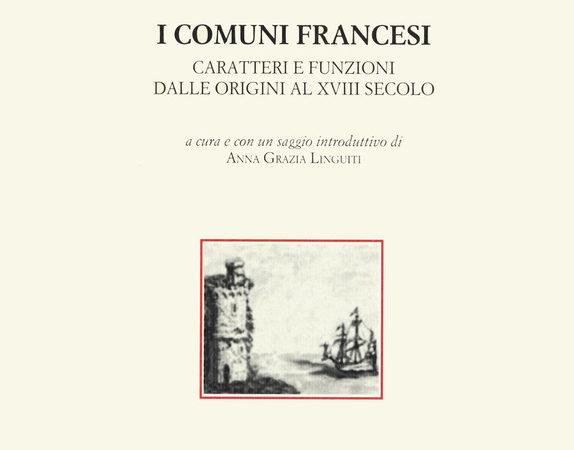 I comuni francesi. Caratteri e funzioni dalle origini al XVIII secolo