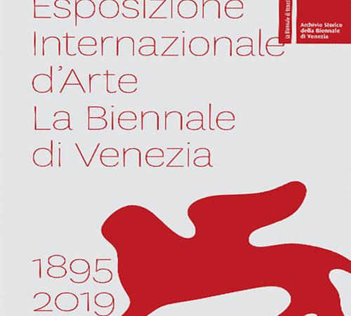 Esposizione internazionale d'arte la Biennale di Venezia 1895-2019. Ediz. a colori
