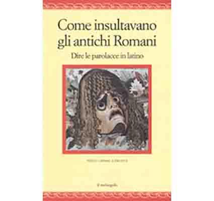 Come insultavano gli antichi romani