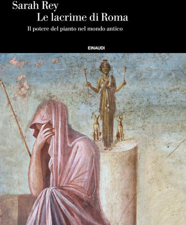 Le lacrime di Roma. Il potere del pianto nel mondo antico