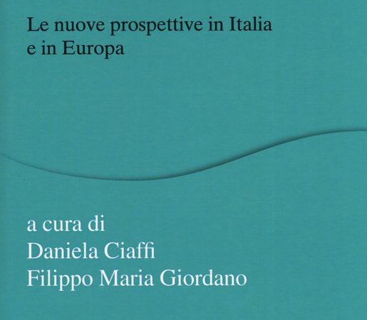 Storia percorsi e politiche della sussidiarietà. Le nuove prospettive in Italia e in Europa