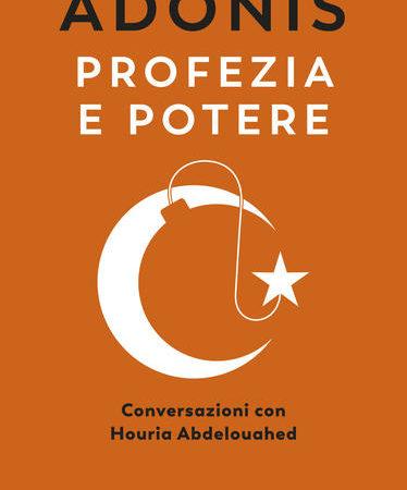 Profezia e potere. Conversazioni con Houria Abdelouahed