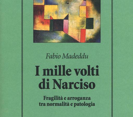 I mille volti di Narciso. Fragilità e arroganza tra normalità e patologia