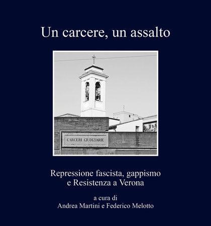 Un carcere, un assalto. Repressione fascista, gappismo