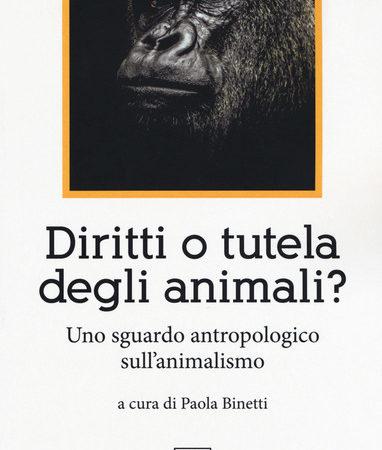 Diritti o tutela degli animali? Uno sguardo antropologico sull'animalismo