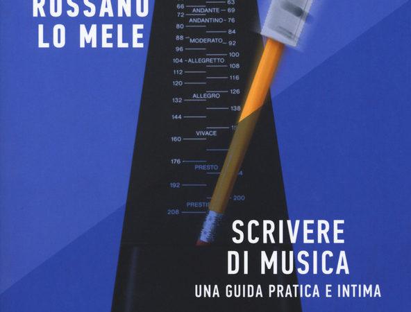Scrivere di musica. Una guida pratica e intima