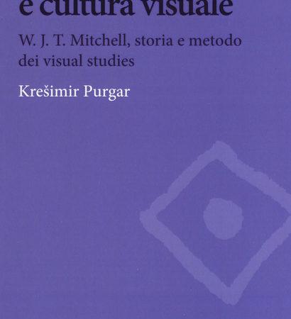 Iconologia e cultura visuale. W.J.T. Mitchell, storia e metodo dei visual studies