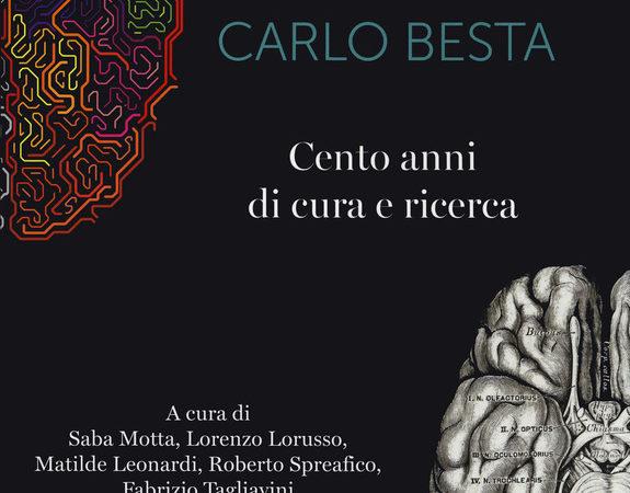 L' istituto neurologico Carlo Besta. Cento anni di cure e ricerca